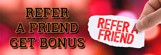 Refer a Friend Get Bonus
